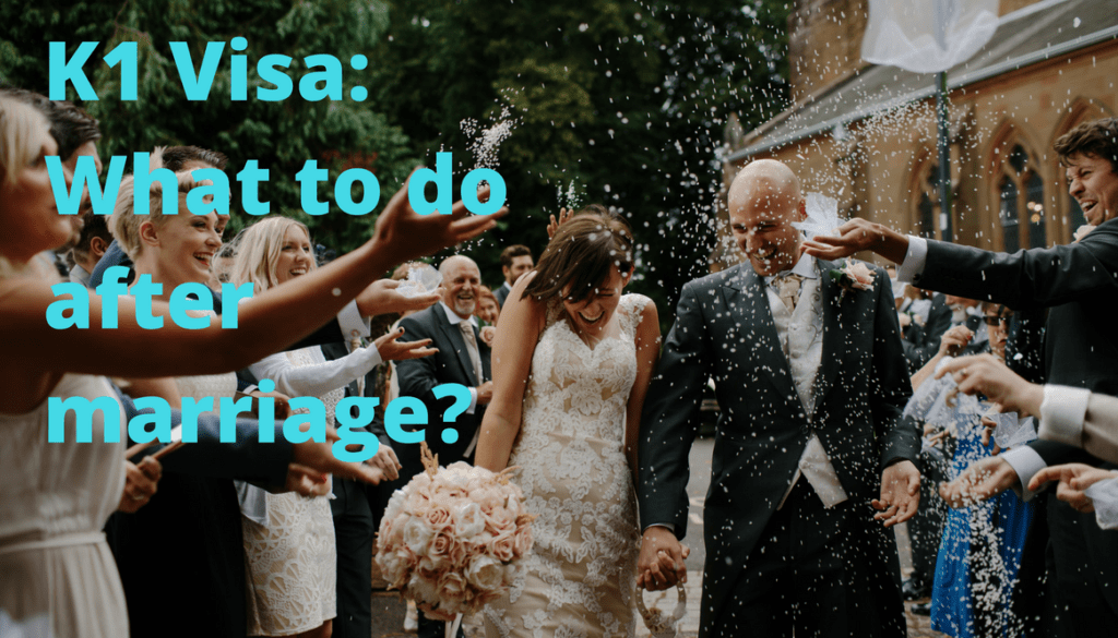 Adjustment of Status from K1 Fiance Visa: What to Do after Marriage